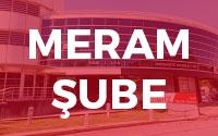 Meram Yeniyol Şube - Saat: 11:00